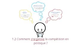 SCPO / 1.2 Comment s'organise la compétition politique en démocratie ?
