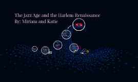 The Jazz Age and the Harlem Renaissance