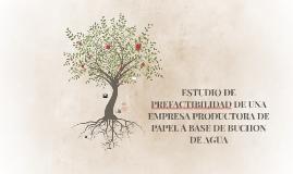 ESTUDIO DE PREFACTIBILIDAD DE UNA EMPRESA PRODUCTORA  DE PAPEL A BASE DE BUCHON DE AGUA