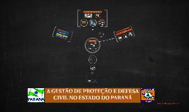 A GESTÃO DE PROTEÇÃO E DEFESA CIVIL NO PARANÁ