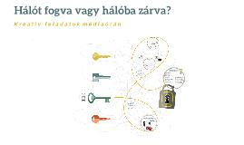 Copy of Hálót fogva vagy hálóba zárva? Kreatív feladatok médiaórán