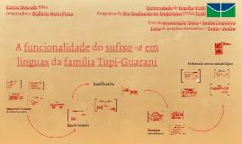 A funcionalidade do sufixo -a em línguas da família Tupi-Guarani