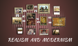 REALISM AND MODERNISM