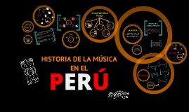 Copy of HISTORIA DE LA MÚSICA EN EL PERÚ