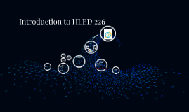 Introduction to HLED 226