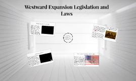 Westward Expansion Legislation and Laws