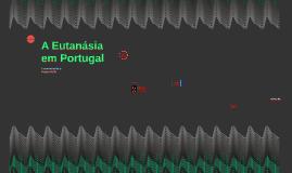 A Eutanásia em Portugal