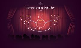 Recession & Policies