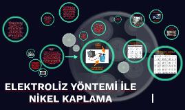 Copy of ELEKTROLİZ YÖNTEMİ İLE NİKEL KAPLAMA
