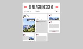 Copia de EL MILAGRO MEXICANO