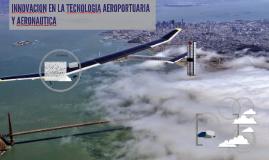 INNOVACION LA TECNOLOGIA AEROPORTUARIA Y AERONAUTICA