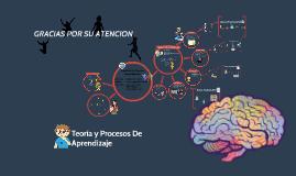 Copy of Teoria y Procesos de aprendizaje