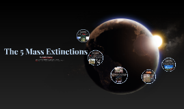 The 5 Mass Extinctions