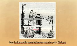 Den industriella revolutionens orsaker och förlopp