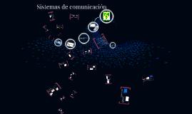Copy of Sistemas de comunicación