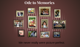 Ode to Memories