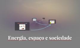 Energia, espaço e sociedade