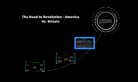 The Road to Revolution : America Vs. Britian