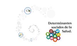 Determinantes sociales de la Salud.