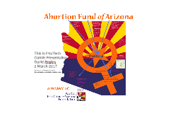 This is Pro/Tech Comm: Abortion Fund of AZ