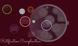 Ratification Complication