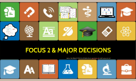 FOCUS 2 & MAJOR DECISIONS