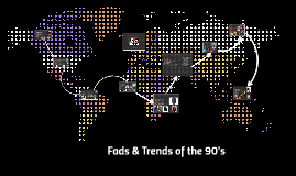 Fads & Trends of the 90's