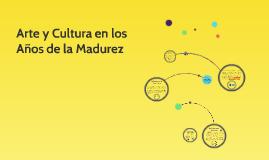 Arte y Cultura en los Años de la Madurez