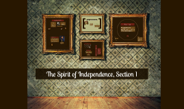 The Spirit of Independence, Section 1