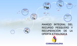 Copy of Copy of MANEJO INTEGRAL DEL RECURSO PESQUERO Y RECUPERACIÓN DE LA OF
