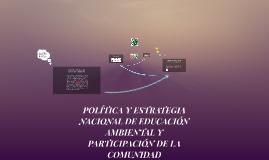 POLITICA Y ESTRATEGIA NACIONAL DE EDUCACION AMBIENTAL Y PART