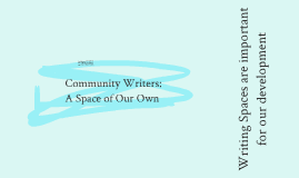 Community Writers: A Space of Our Own