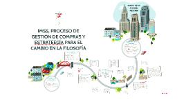Copy of IMSS, PROCESO DE GESTIÓN DE COMPRAS Y ESTRATEEGÍA PARA EL CA