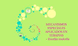 Copy of 2.1.2 MECANISMOS ESPECIALES APLICADOS EN TERAPIAS