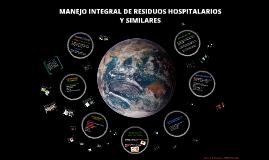 Copy of MANEJO INEGRAL DE RESIDUOS HOSPITALARIOS Y SIMILARES