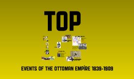 Ottoman Empire Top 10, 1839-1909