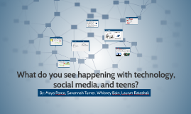 What do you see happening with technology, social media, and