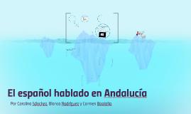 Copy of El español hablado en Andalucía