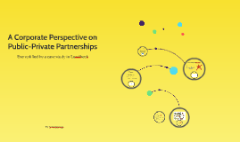 A Corporate Perspective on Public-Private Partnerships
