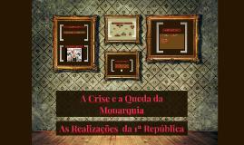 Crise e queda da Monarquia e as Realizações da 1ª República