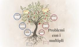 Problemi con i multipli