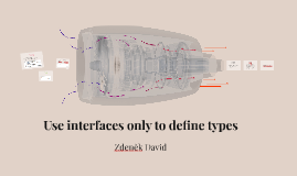 Use interfaces only to define types