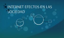 INTERNET EFECTOS EN LAS SOCIEDAD