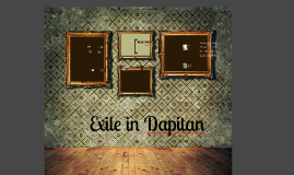 chapter 22 exile in dapitan I am amazed that even though rizal was in exile, he didn't mind the fact that he was sent to dapitan to live like a prisoner 22, march 29, 2018, from https.