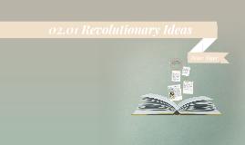 02.01 Revolutionary Ideas