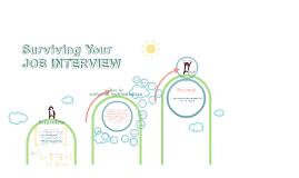 Surviving Your JOB INTERVIEW