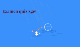 Examen quiz zgw !