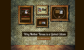 Copy of Why Mother Teresa is a Global Citizen