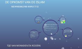 DE OPKOMST VAN DE ISLAM