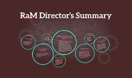 RaM Director's Summary